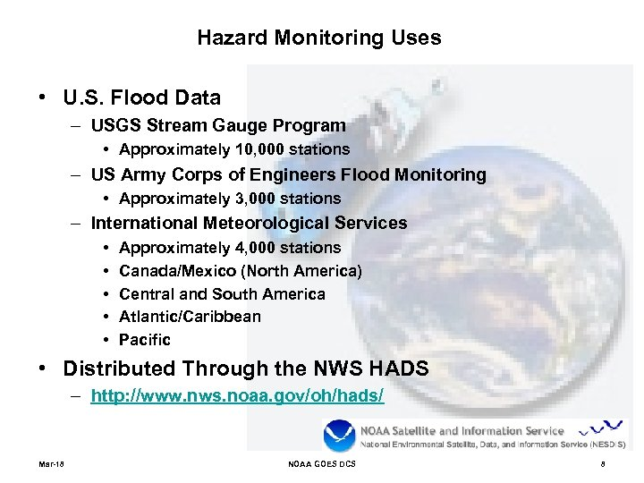 Hazard Monitoring Uses • U. S. Flood Data – USGS Stream Gauge Program •