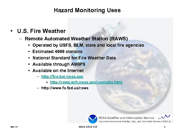 Hazard Monitoring Uses • U. S. Fire Weather – Remote Automated Weather Station (RAWS)