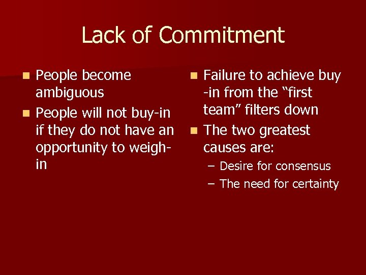 Lack of Commitment People become ambiguous n People will not buy-in if they do