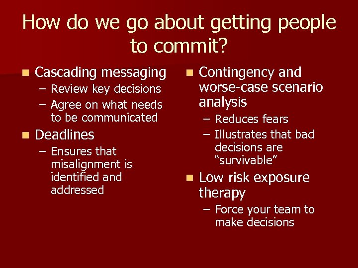 How do we go about getting people to commit? n Cascading messaging n –