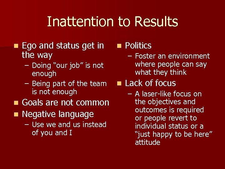 """Inattention to Results n Ego and status get in the way – Doing """"our"""