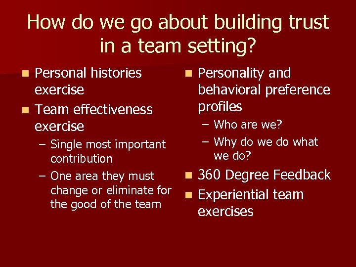 How do we go about building trust in a team setting? Personal histories exercise