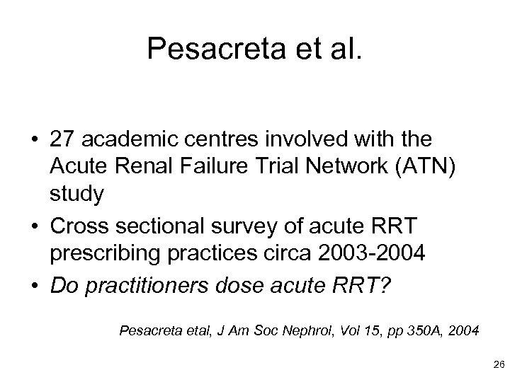 Pesacreta et al. • 27 academic centres involved with the Acute Renal Failure Trial
