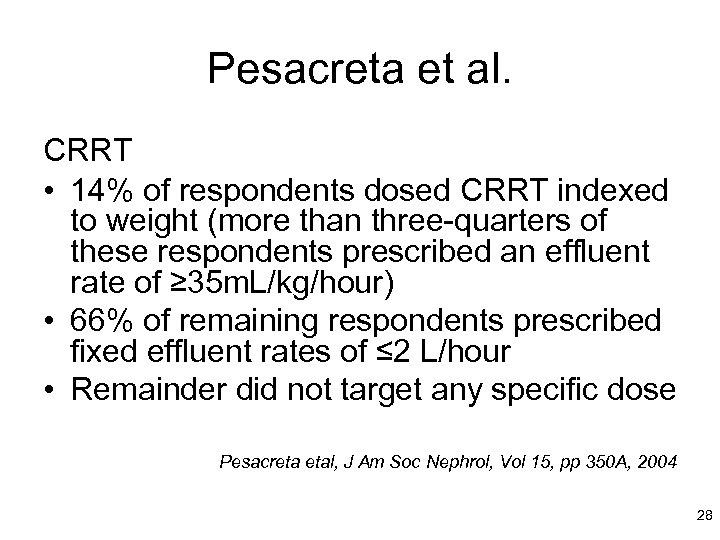 Pesacreta et al. CRRT • 14% of respondents dosed CRRT indexed to weight (more