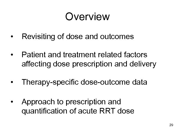 Overview • Revisiting of dose and outcomes • Patient and treatment related factors affecting