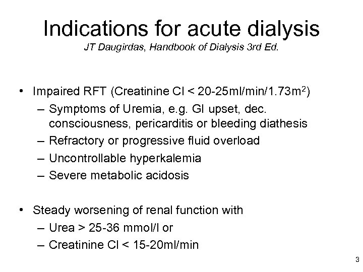 Indications for acute dialysis JT Daugirdas, Handbook of Dialysis 3 rd Ed. • Impaired