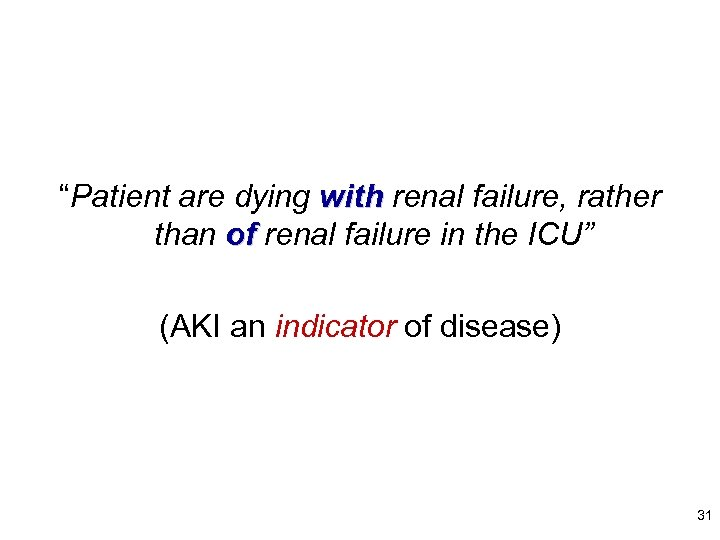 """""""Patient are dying with renal failure, rather than of renal failure in the ICU"""""""