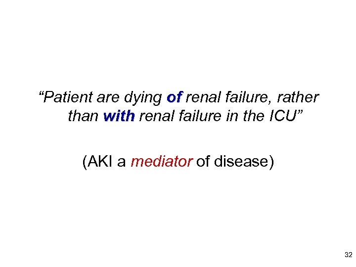 """""""Patient are dying of renal failure, rather than with renal failure in the ICU"""""""