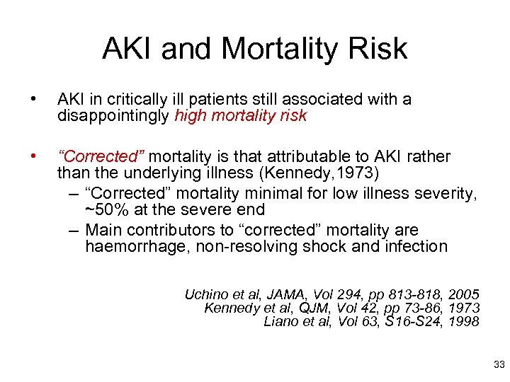 AKI and Mortality Risk • AKI in critically ill patients still associated with a