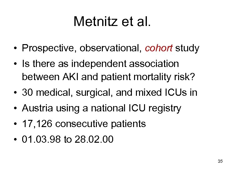Metnitz et al. • Prospective, observational, cohort study • Is there as independent association