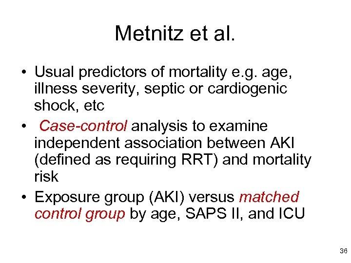 Metnitz et al. • Usual predictors of mortality e. g. age, illness severity, septic