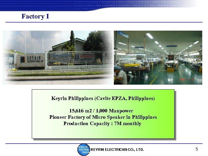 Factory І Keyrin Philippines (Cavite EPZA, Philippines) 15, 616 m 2 / 1, 000