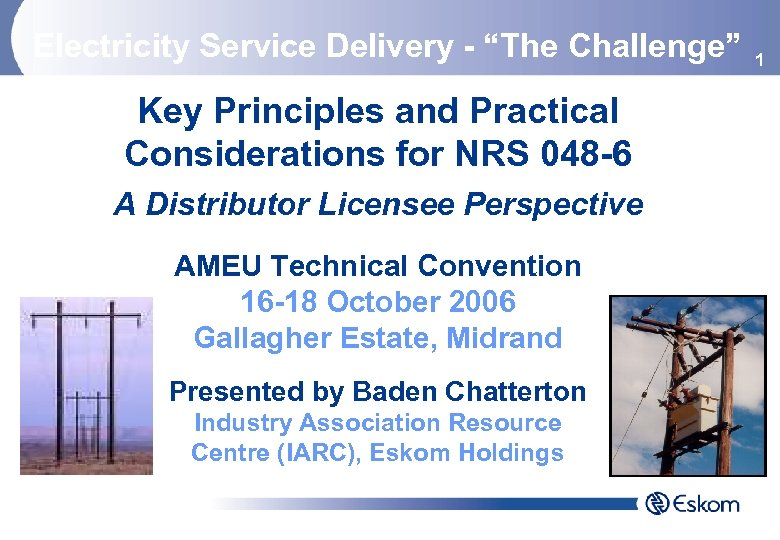 "Electricity Service Delivery - ""The Challenge"" Key Principles and Practical Considerations for NRS 048"