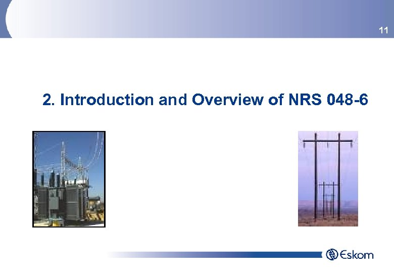 11 2. Introduction and Overview of NRS 048 -6