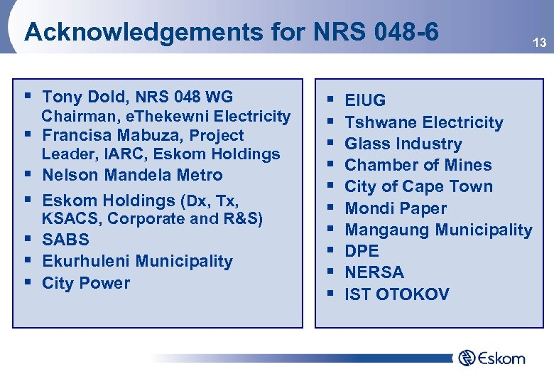 Acknowledgements for NRS 048 -6 § Tony Dold, NRS 048 WG § Chairman, e.