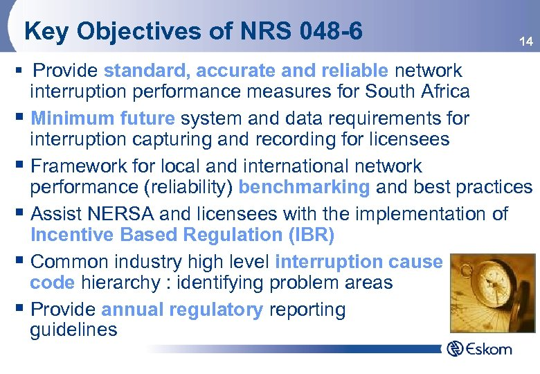 Key Objectives of NRS 048 -6 14 § Provide standard, accurate and reliable network