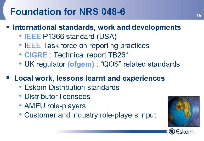 Foundation for NRS 048 -6 § International standards, work and developments • IEEE P