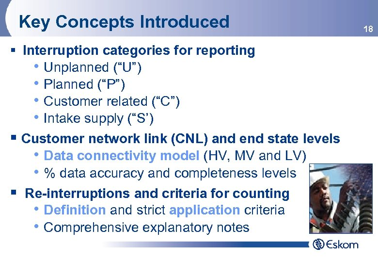 "Key Concepts Introduced § Interruption categories for reporting • Unplanned (""U"") • Planned (""P"")"