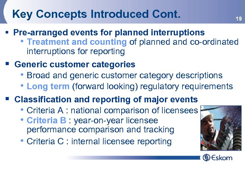 Key Concepts Introduced Cont. 19 § Pre-arranged events for planned interruptions • Treatment and
