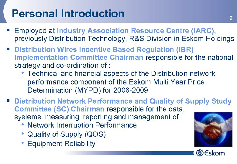 Personal Introduction 2 § Employed at Industry Association Resource Centre (IARC), previously Distribution Technology,