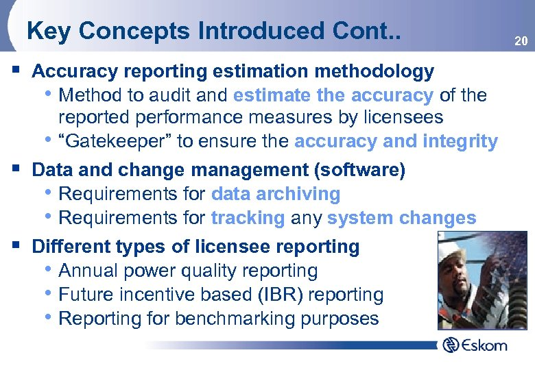Key Concepts Introduced Cont. . § Accuracy reporting estimation methodology • Method to audit
