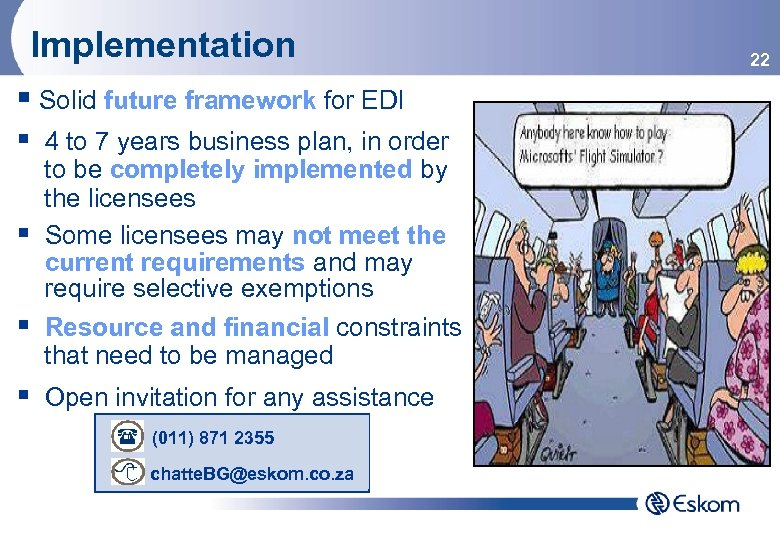 Implementation § Solid future framework for EDI § 4 to 7 years business plan,