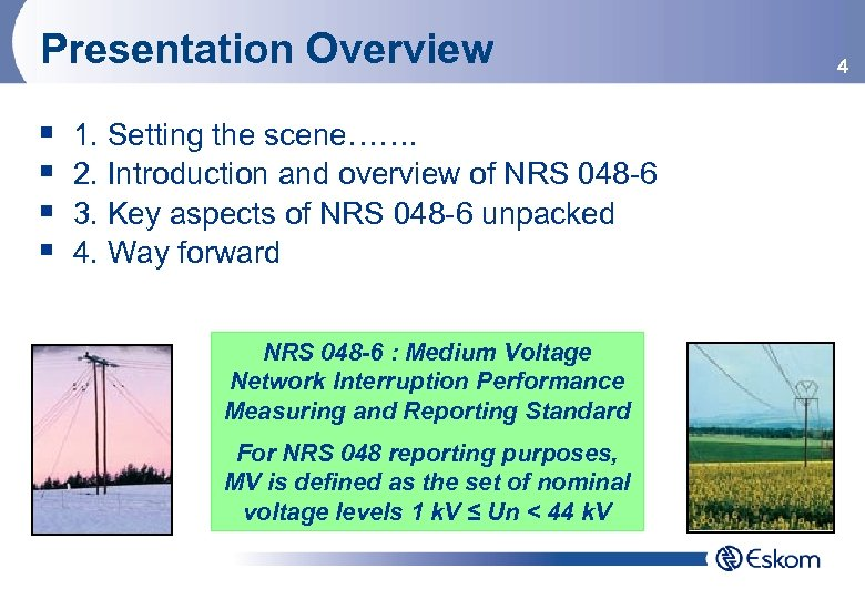 Presentation Overview § § 1. Setting the scene……. 2. Introduction and overview of NRS