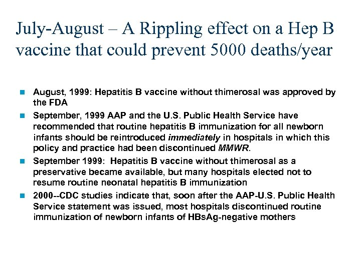 July-August – A Rippling effect on a Hep B vaccine that could prevent 5000