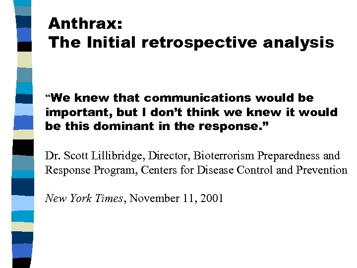 """Anthrax: The Initial retrospective analysis """"We knew that communications would be important, but I"""
