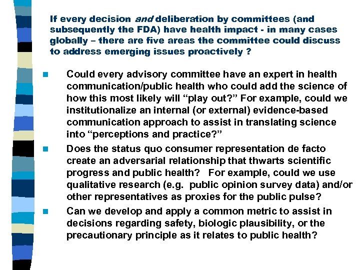 If every decision and deliberation by committees (and subsequently the FDA) have health impact