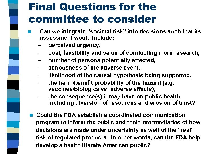 """Final Questions for the committee to consider n n Can we integrate """"societal risk"""""""