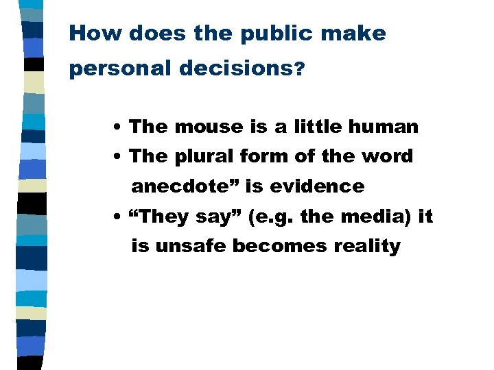 How does the public make personal decisions? • The mouse is a little human