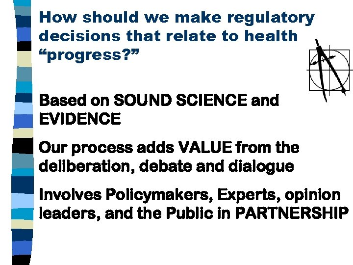 """How should we make regulatory decisions that relate to health """"progress? """" Based on"""