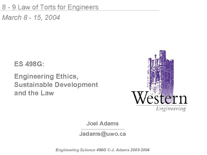 8 - 9 Law of Torts for Engineers March 8 - 15, 2004 ES
