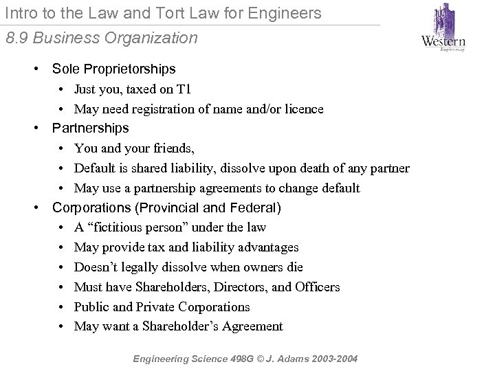 Intro to the Law and Tort Law for Engineers 8. 9 Business Organization •