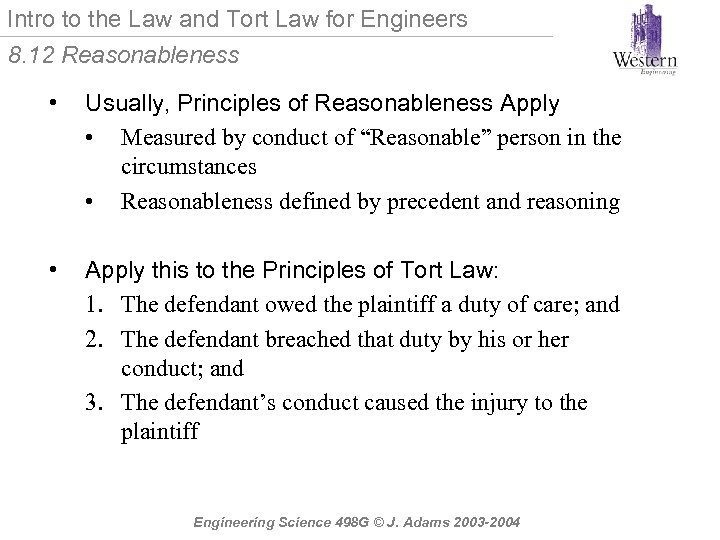 Intro to the Law and Tort Law for Engineers 8. 12 Reasonableness • Usually,