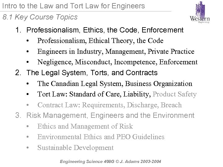 Intro to the Law and Tort Law for Engineers 8. 1 Key Course Topics