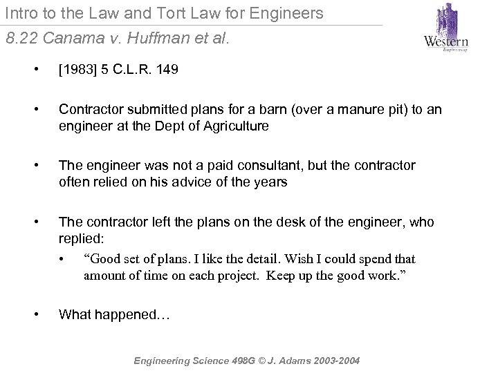 Intro to the Law and Tort Law for Engineers 8. 22 Canama v. Huffman