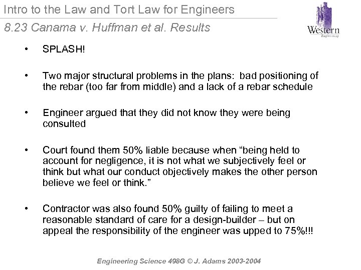 Intro to the Law and Tort Law for Engineers 8. 23 Canama v. Huffman