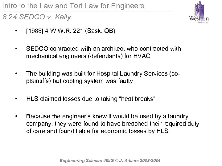 Intro to the Law and Tort Law for Engineers 8. 24 SEDCO v. Kelly