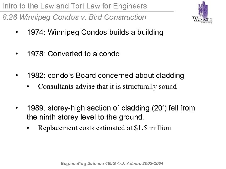 Intro to the Law and Tort Law for Engineers 8. 26 Winnipeg Condos v.