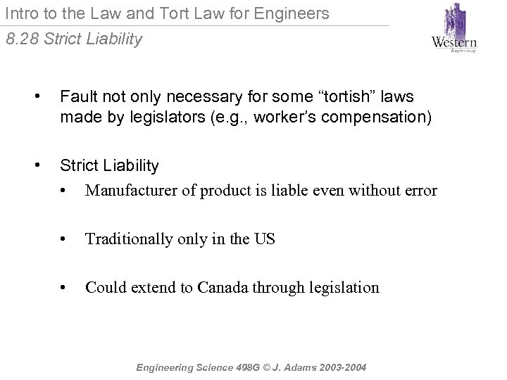 Intro to the Law and Tort Law for Engineers 8. 28 Strict Liability •