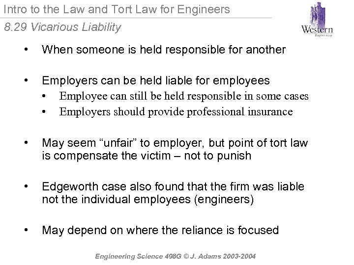 Intro to the Law and Tort Law for Engineers 8. 29 Vicarious Liability •