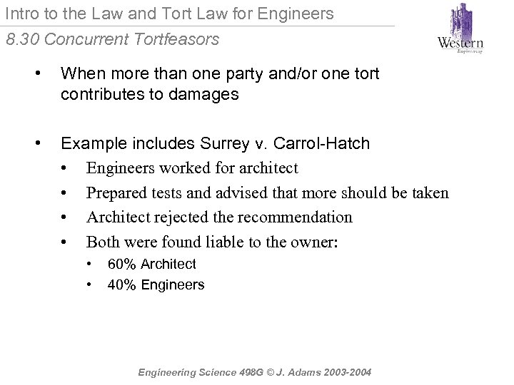 Intro to the Law and Tort Law for Engineers 8. 30 Concurrent Tortfeasors •