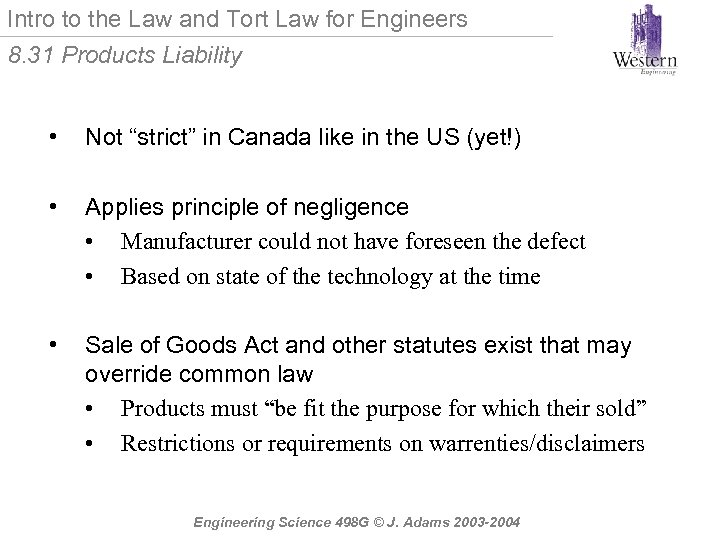 Intro to the Law and Tort Law for Engineers 8. 31 Products Liability •