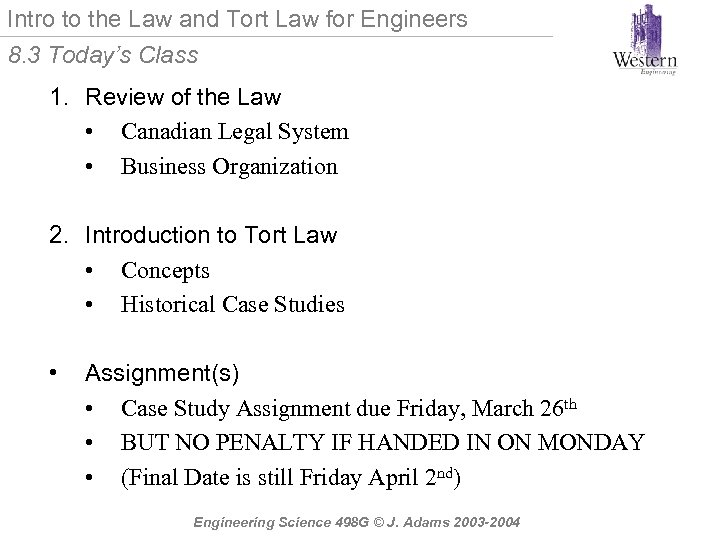Intro to the Law and Tort Law for Engineers 8. 3 Today's Class 1.