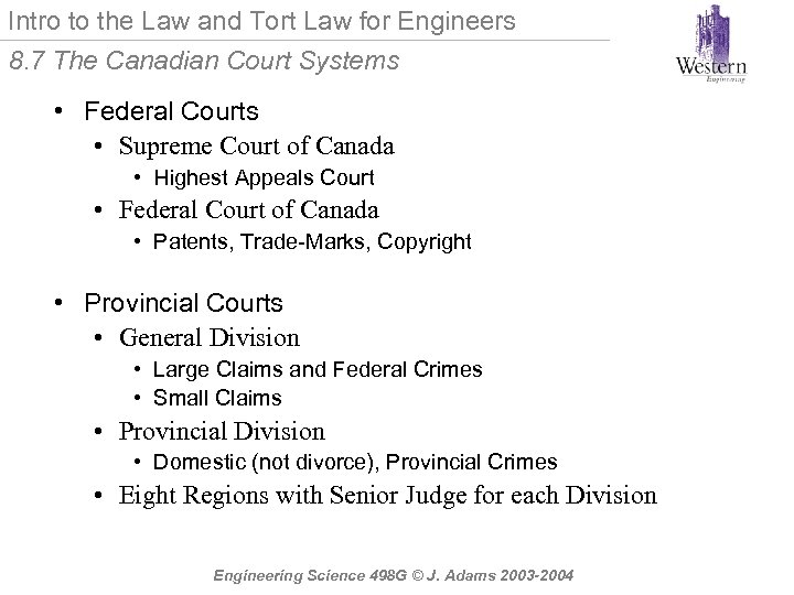 Intro to the Law and Tort Law for Engineers 8. 7 The Canadian Court
