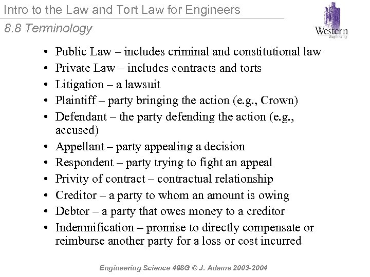 Intro to the Law and Tort Law for Engineers 8. 8 Terminology • •