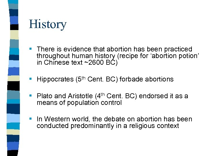 History § There is evidence that abortion has been practiced throughout human history (recipe