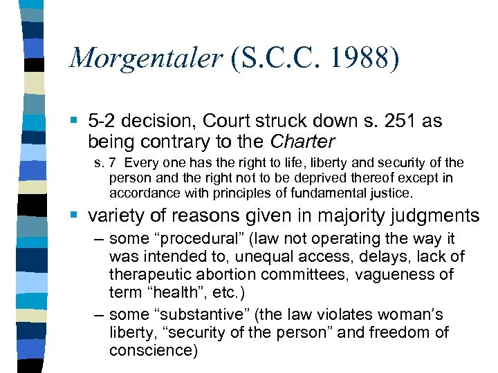 Morgentaler (S. C. C. 1988) § 5 -2 decision, Court struck down s. 251